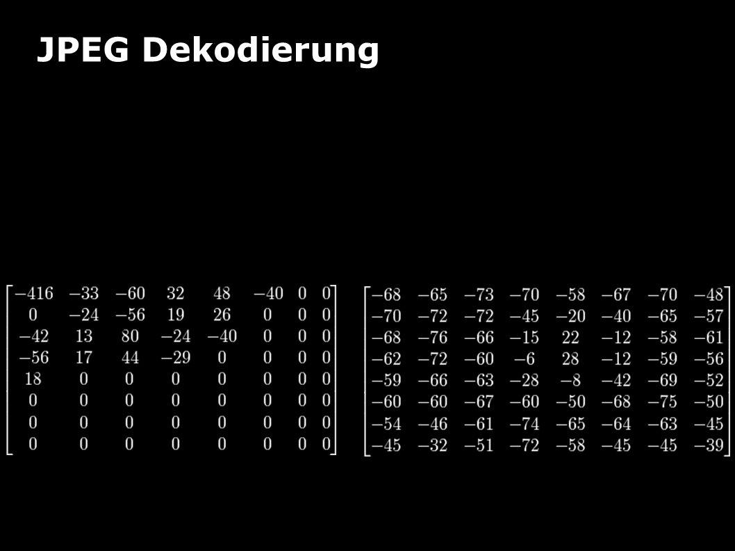 JPEG Dekodierung Beispiel Inverse Diskrete Cosinustransformatio n 