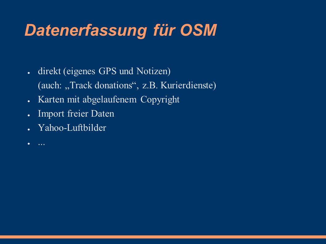 """Datenerfassung für OSM ● direkt (eigenes GPS und Notizen) (auch: """"Track donations , z.B."""