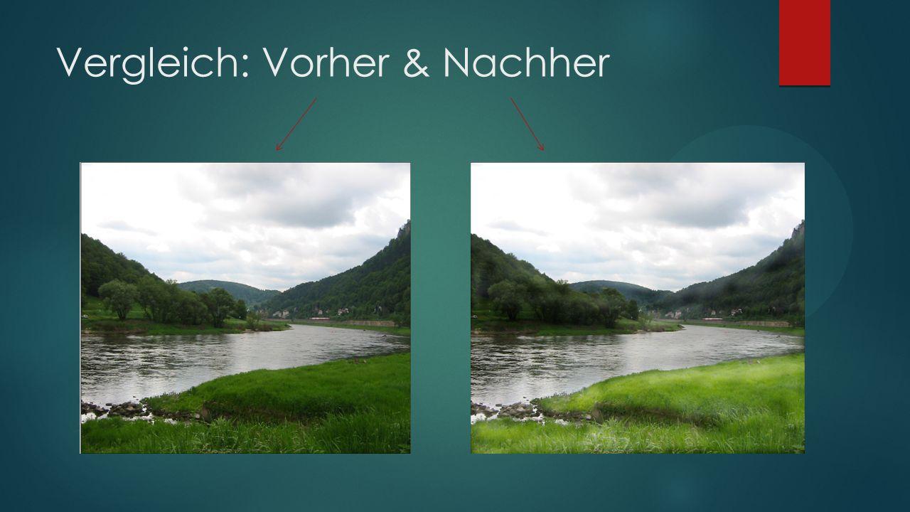 Vergleich: Vorher & Nachher