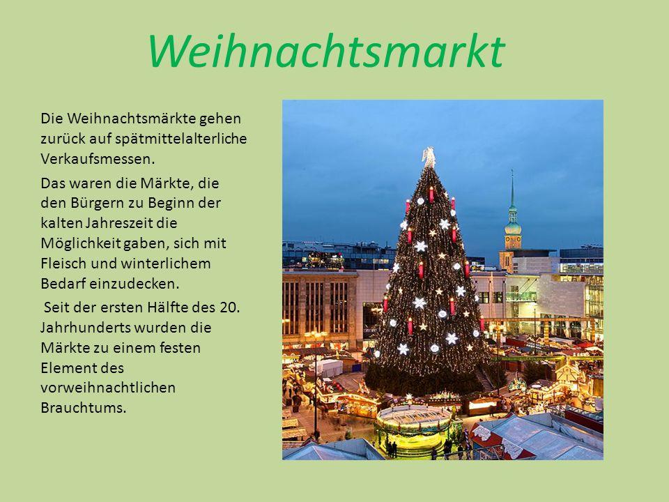 Die Weihnachtsmärkte gehen zurück auf spätmittelalterliche Verkaufsmessen.