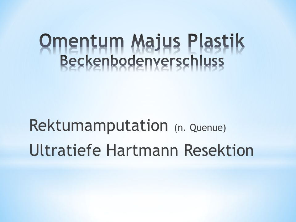 Rektumamputation (n. Quenue) Ultratiefe Hartmann Resektion