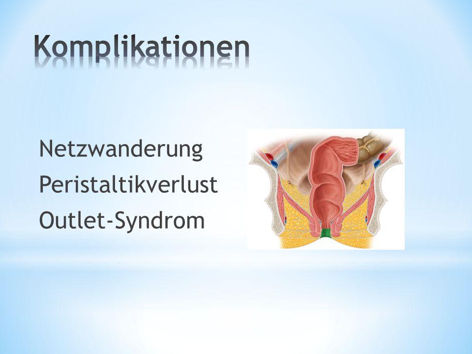 Netzwanderung Peristaltikverlust Outlet-Syndrom