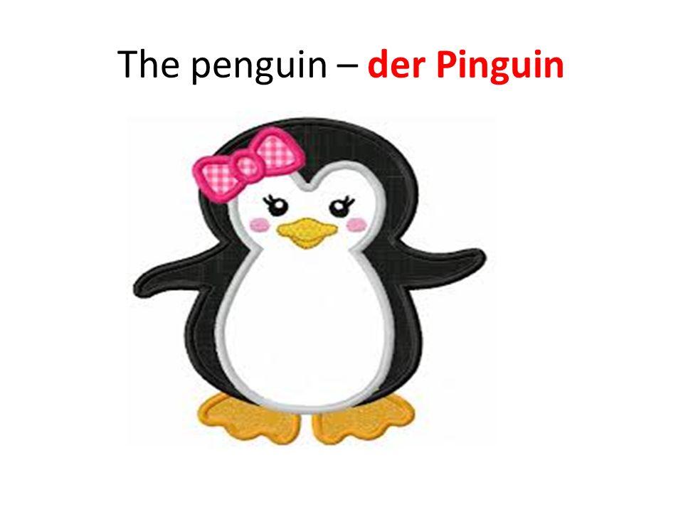 The penguin – der Pinguin