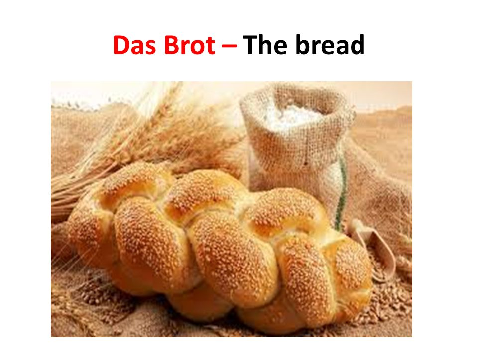 Das Brot – The bread