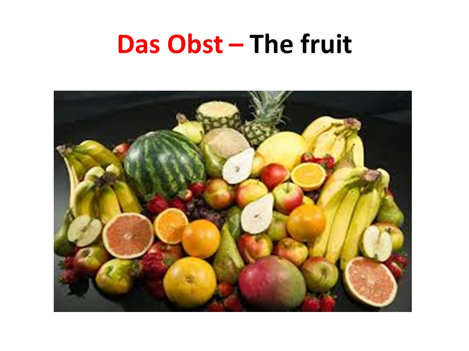 Das Obst – The fruit