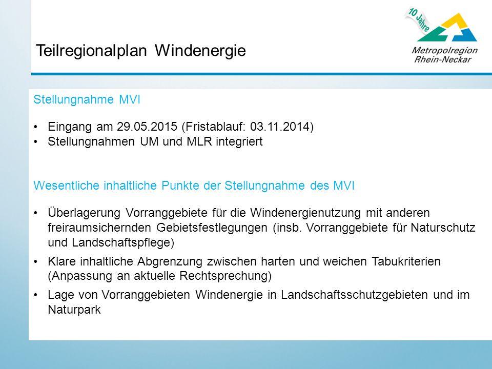 Teilregionalplan Windenergie Stellungnahme MVI Eingang am 29.05.2015 (Fristablauf: 03.11.2014) Stellungnahmen UM und MLR integriert Wesentliche inhaltliche Punkte der Stellungnahme des MVI Überlagerung Vorranggebiete für die Windenergienutzung mit anderen freiraumsichernden Gebietsfestlegungen (insb.