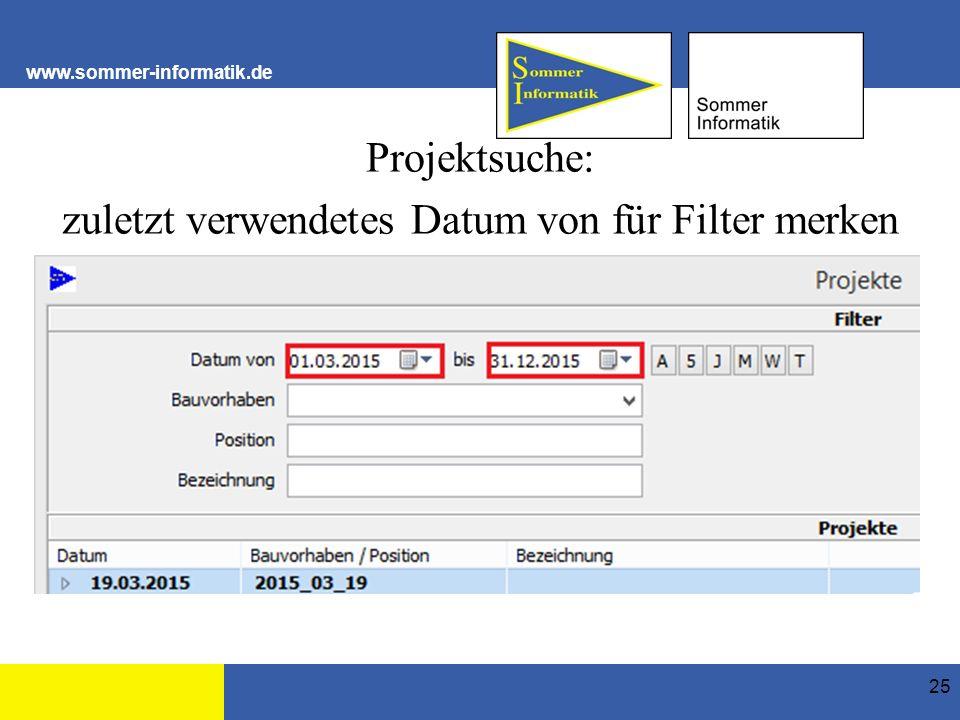 www.sommer-informatik.de Projektsuche: zuletzt verwendetes Datum von für Filter merken 25