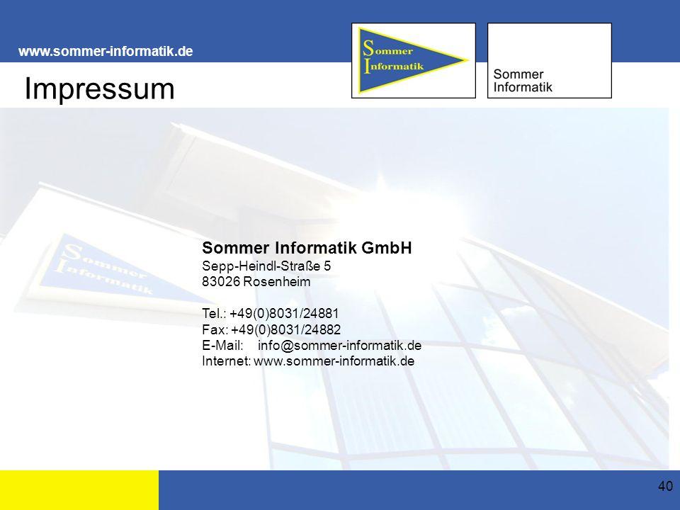 www.sommer-informatik.de 40 Sommer Informatik GmbH Sepp-Heindl-Straße 5 83026 Rosenheim Tel.: +49(0)8031/24881 Fax: +49(0)8031/24882 E-Mail: info@sommer-informatik.de Internet: www.sommer-informatik.de Impressum