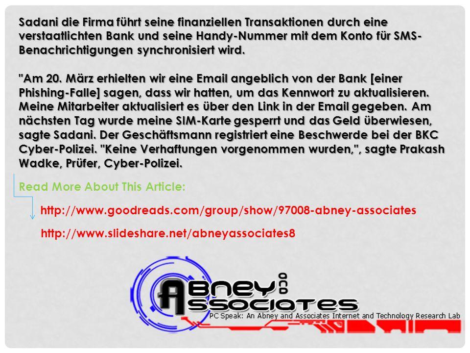 Sadani die Firma führt seine finanziellen Transaktionen durch eine verstaatlichten Bank und seine Handy-Nummer mit dem Konto für SMS- Benachrichtigung