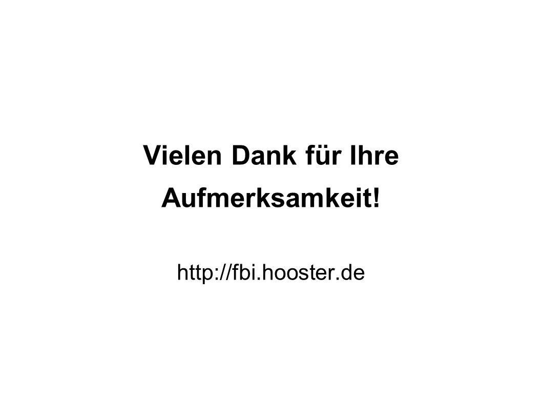 Vielen Dank für Ihre Aufmerksamkeit! http://fbi.hooster.de