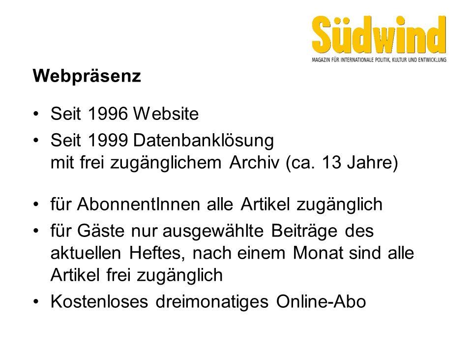 Webpräsenz Seit 1996 Website Seit 1999 Datenbanklösung mit frei zugänglichem Archiv (ca. 13 Jahre) für AbonnentInnen alle Artikel zugänglich für Gäste