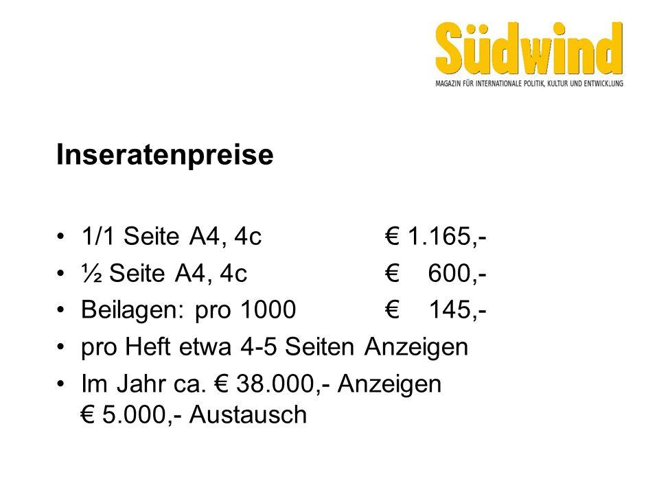 Inseratenpreise 1/1 Seite A4, 4c€ 1.165,- ½ Seite A4, 4c€ 600,- Beilagen: pro 1000€ 145,- pro Heft etwa 4-5 Seiten Anzeigen Im Jahr ca. € 38.000,- Anz