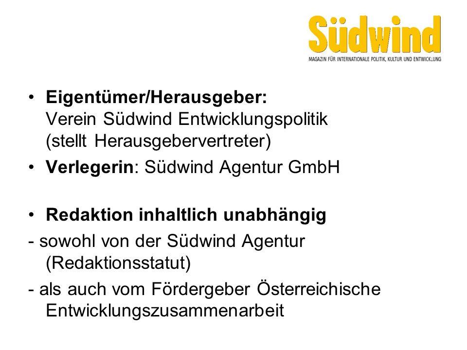 Eigentümer/Herausgeber: Verein Südwind Entwicklungspolitik (stellt Herausgebervertreter) Verlegerin: Südwind Agentur GmbH Redaktion inhaltlich unabhängig - sowohl von der Südwind Agentur (Redaktionsstatut) - als auch vom Fördergeber Österreichische Entwicklungszusammenarbeit