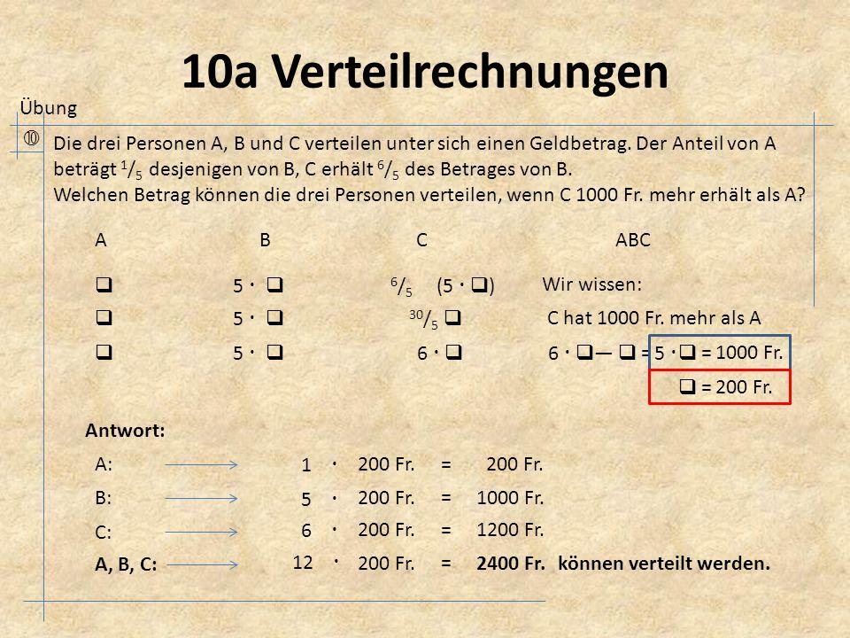 10a Verteilrechnungen  Die drei Personen A, B und C verteilen unter sich einen Geldbetrag.
