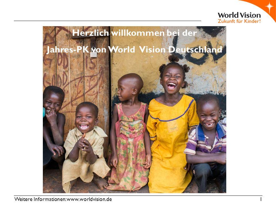 Weitere Informationen: www.worldvision.de 1 Herzlich willkommen bei der Jahres-PK von World Vision Deutschland