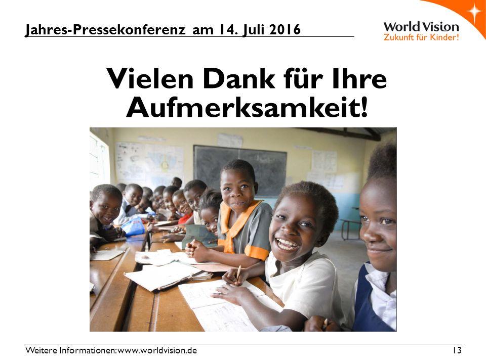 Weitere Informationen: www.worldvision.de 13 Vielen Dank für Ihre Aufmerksamkeit.