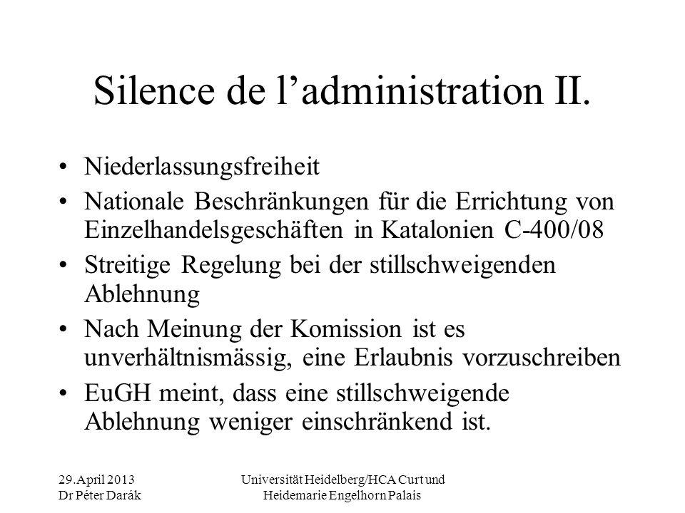 29.April 2013 Dr Péter Darák Universität Heidelberg/HCA Curt und Heidemarie Engelhorn Palais Silence de l'administration II.