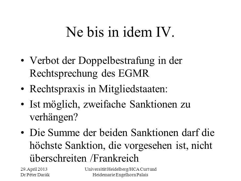 29.April 2013 Dr Péter Darák Universität Heidelberg/HCA Curt und Heidemarie Engelhorn Palais Ne bis in idem V.