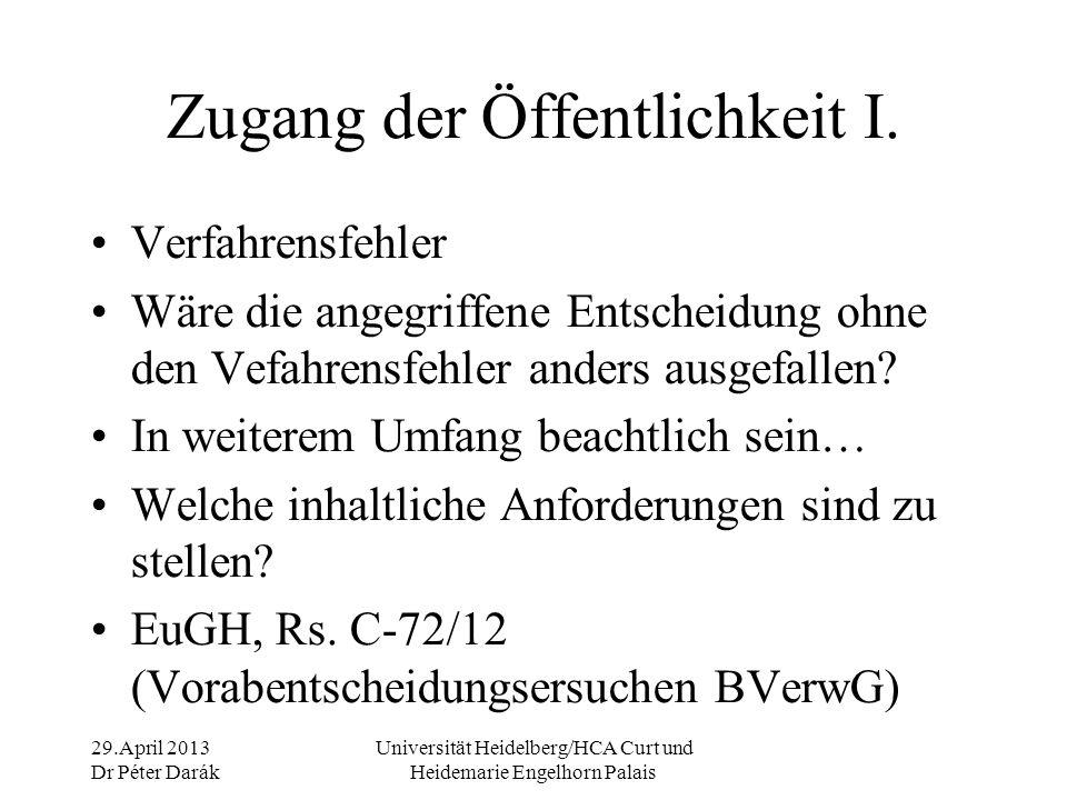 29.April 2013 Dr Péter Darák Universität Heidelberg/HCA Curt und Heidemarie Engelhorn Palais Zugang der Öffentlichkeit II.