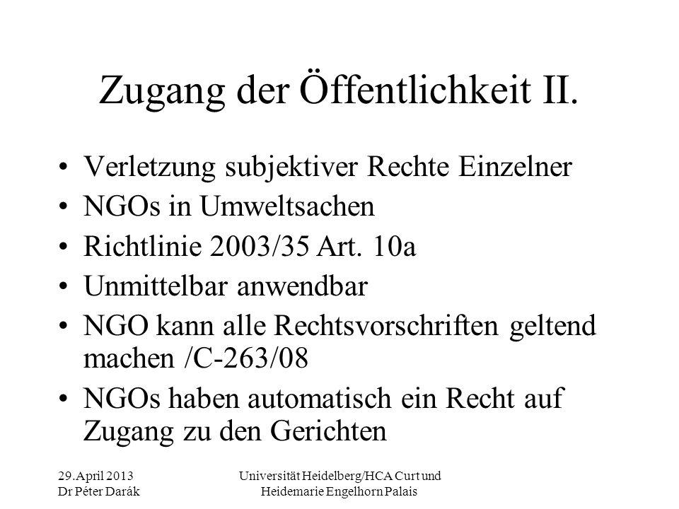 29.April 2013 Dr Péter Darák Universität Heidelberg/HCA Curt und Heidemarie Engelhorn Palais Zugang der Öffentlichkeit III.