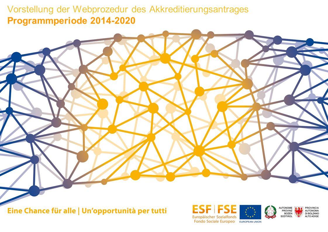 Vorstellung der Webprozedur des Akkreditierungsantrages Programmperiode 2014-2020