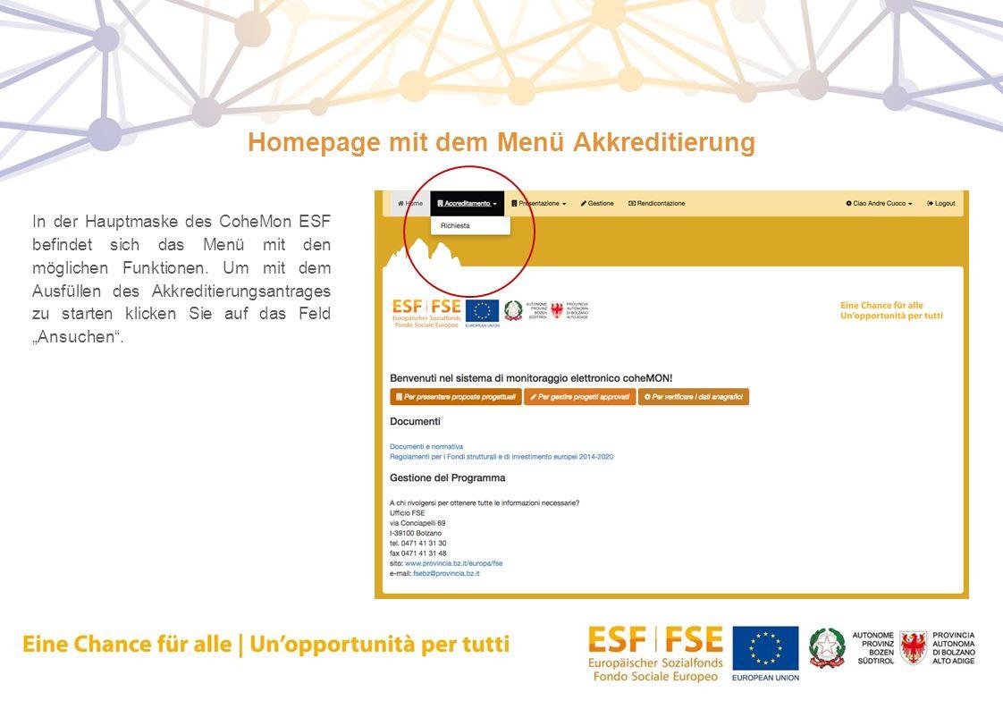 Homepage mit dem Menü Akkreditierung In der Hauptmaske des CoheMon ESF befindet sich das Menü mit den möglichen Funktionen. Um mit dem Ausfüllen des A