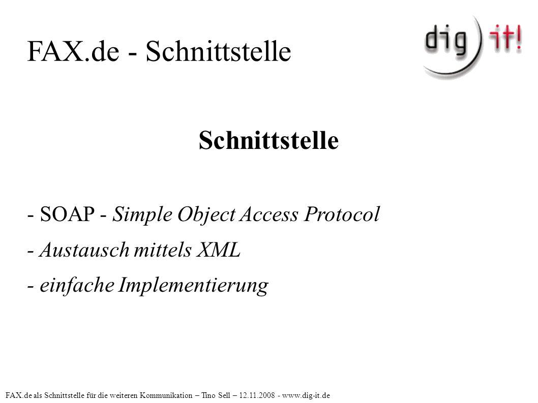 FAX.de - Schnittstelle Schnittstelle - SOAP - Simple Object Access Protocol - Austausch mittels XML - einfache Implementierung FAX.de als Schnittstell