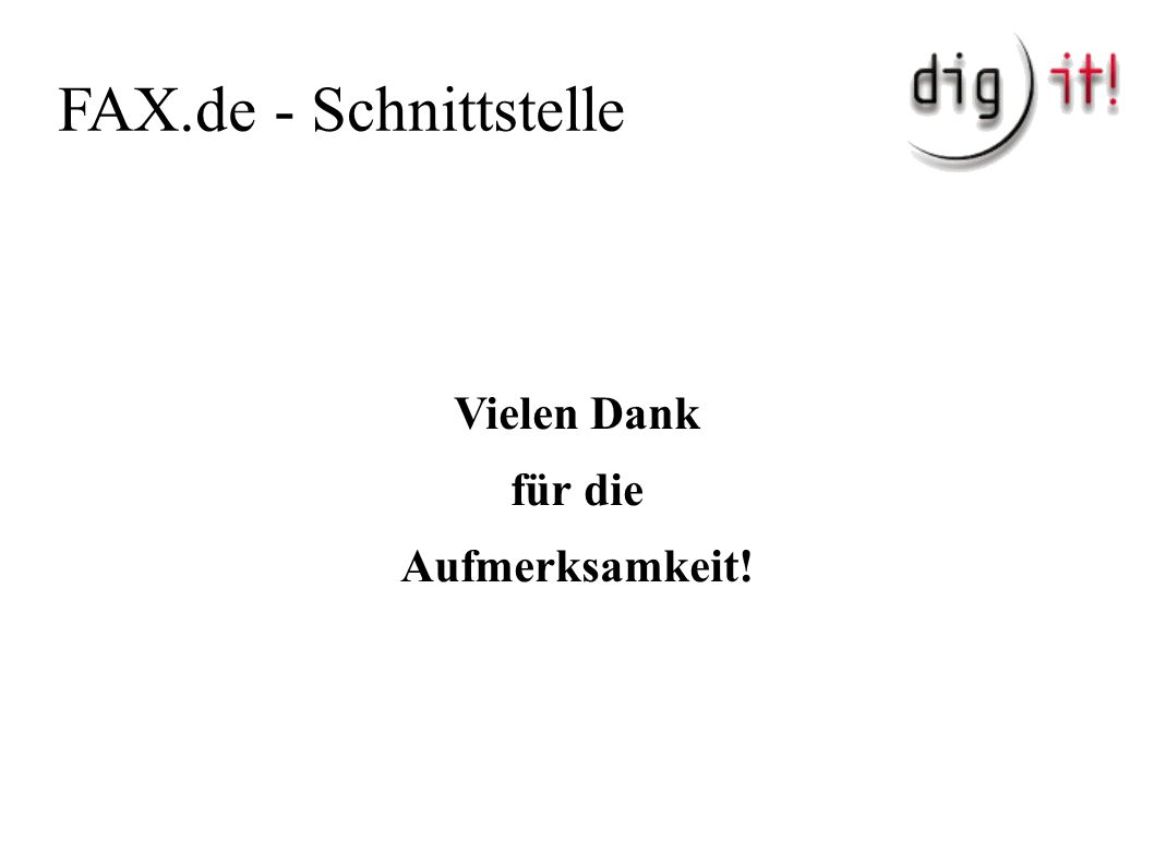 FAX.de - Schnittstelle Vielen Dank für die Aufmerksamkeit!