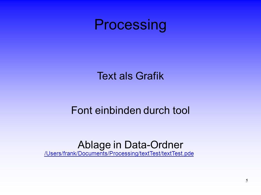 6 Processing Grafik Koordinaten Point, line, rect, ellipse Background, stroke, fill Grauwerte, RGB 2D, 3D