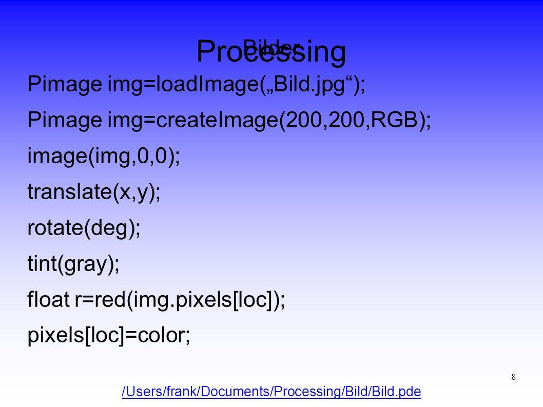 9 Processing Bilder Bearbeitung pixelweise Convolution matrix (Transformation, Faltung) { -1, -1, -1 }, { -1, 9, -1 }, { -1, -1, -1 } /Users/frank/Documents/Processing/EdgeDetection/EdgeDetection.pde