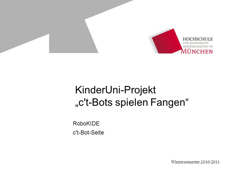 "KinderUni-Projekt ""c t-Bots spielen Fangen RoboKIDE c t-Bot-Seite Wintersemester 2010/2011"
