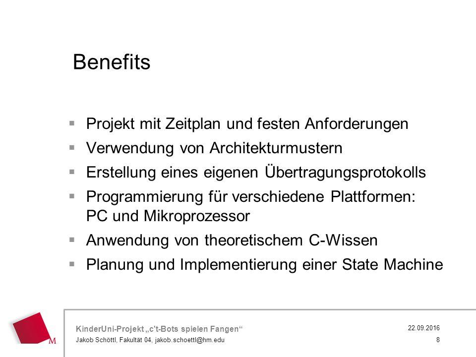 """KinderUni-Projekt """"c t-Bots spielen Fangen Jakob Schöttl, Fakultät 04, jakob.schoettl@hm.edu 9 22.09.2016 Vielen Dank"""