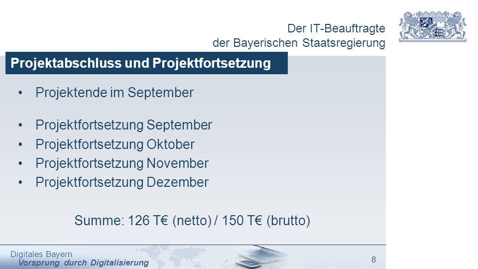 Der IT-Beauftragte der Bayerischen Staatsregierung Digitales Bayern Vorsprung durch Digitalisierung 8 Projektabschluss und Projektfortsetzung Projekte