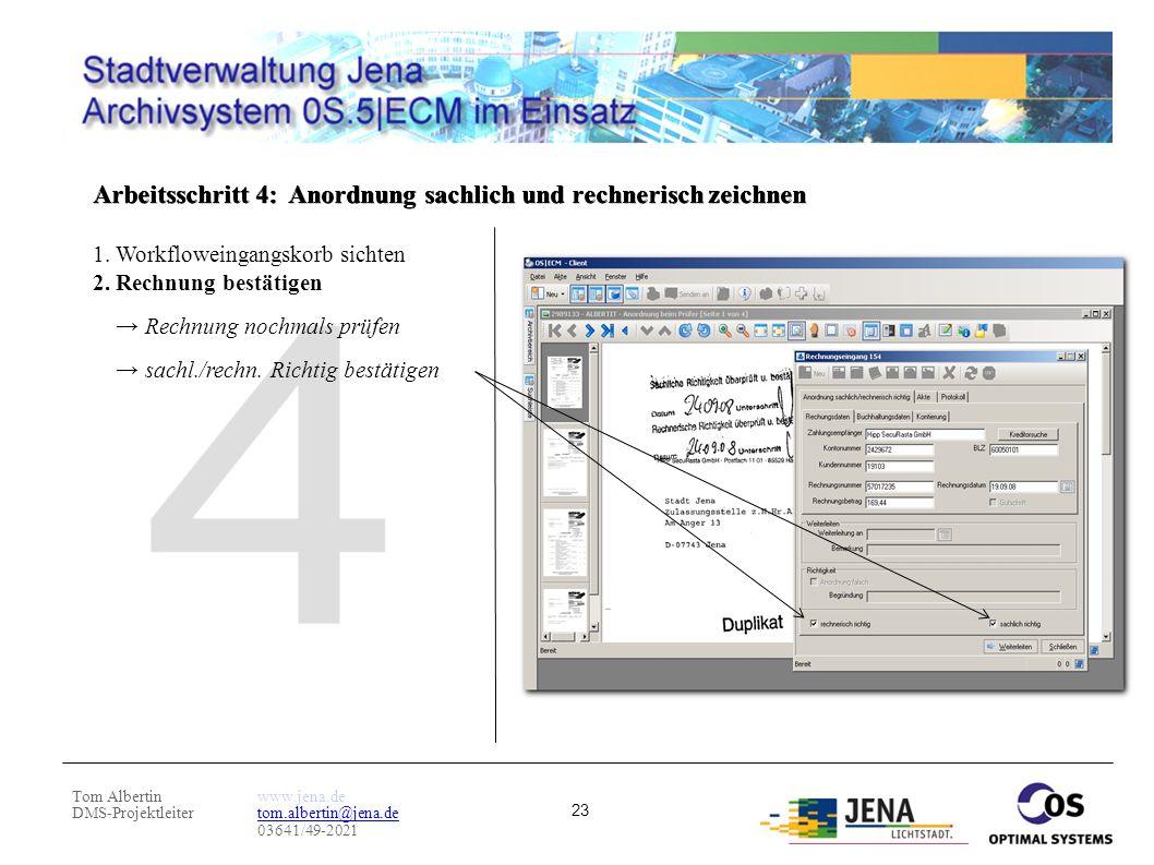 Tom Albertin DMS-Projektleiter www.jena.de tom.albertin@jena.de 03641/49-2021 23 Arbeitsschritt 4: Anordnung sachlich und rechnerisch zeichnen 1. Work