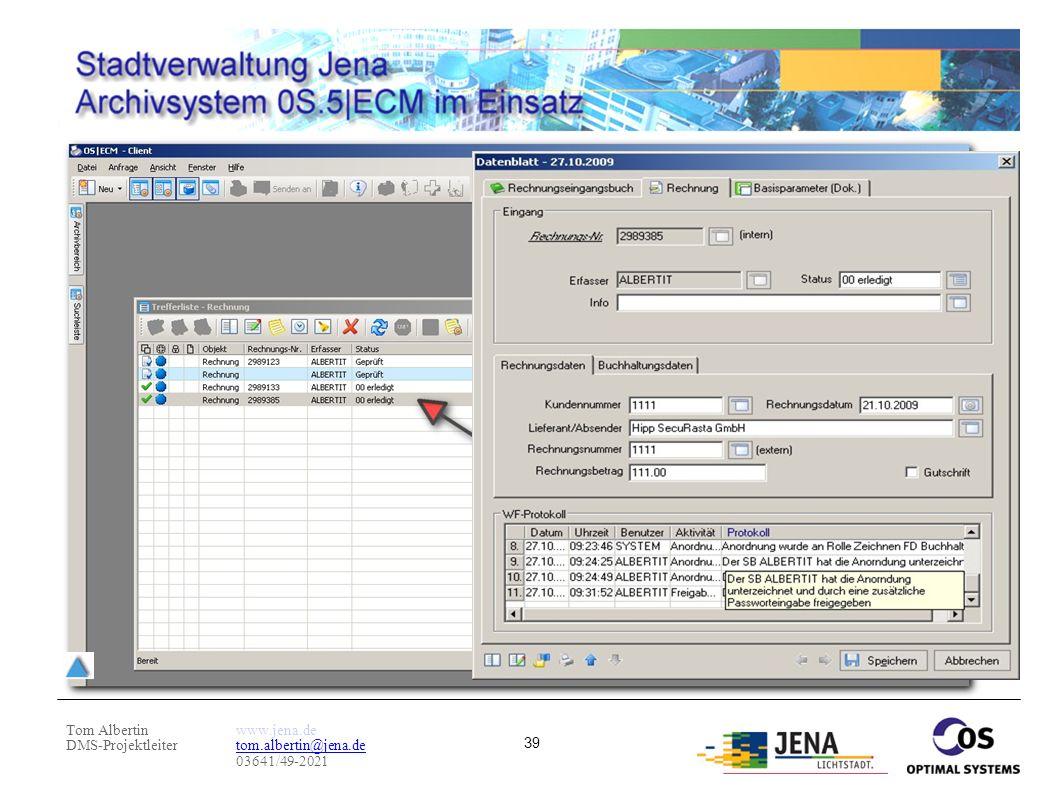 Tom Albertin DMS-Projektleiter www.jena.de tom.albertin@jena.de 03641/49-2021 39 Weitere Prozesse im Hintergrund Rechnung wird mit Klassifizierung aut