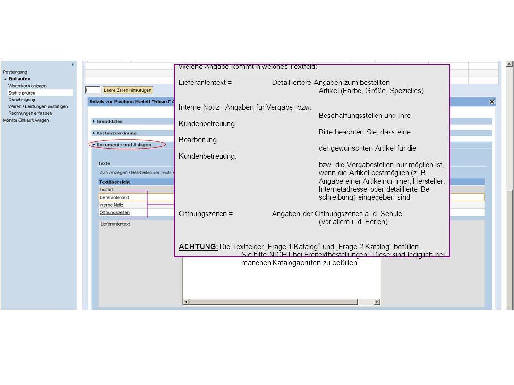 Welche Angabe kommt in welches Textfeld: Lieferantentext = Detailliertere Angaben zum bestellten Artikel (Farbe, Größe, Spezielles) Interne Notiz =Angaben für Vergabe- bzw.