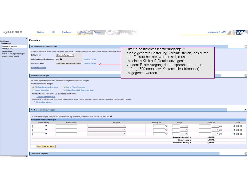"""Um ein bestimmtes Kontierungsobjekt für die gesamte Bestellung voreinzustellen, das durch den Einkauf belastet werden soll, muss mit einem Klick auf """"Details anzeigen vor dem Bestellvorgang der entsprechende Innen- auftrag (599xxxx) bzw."""