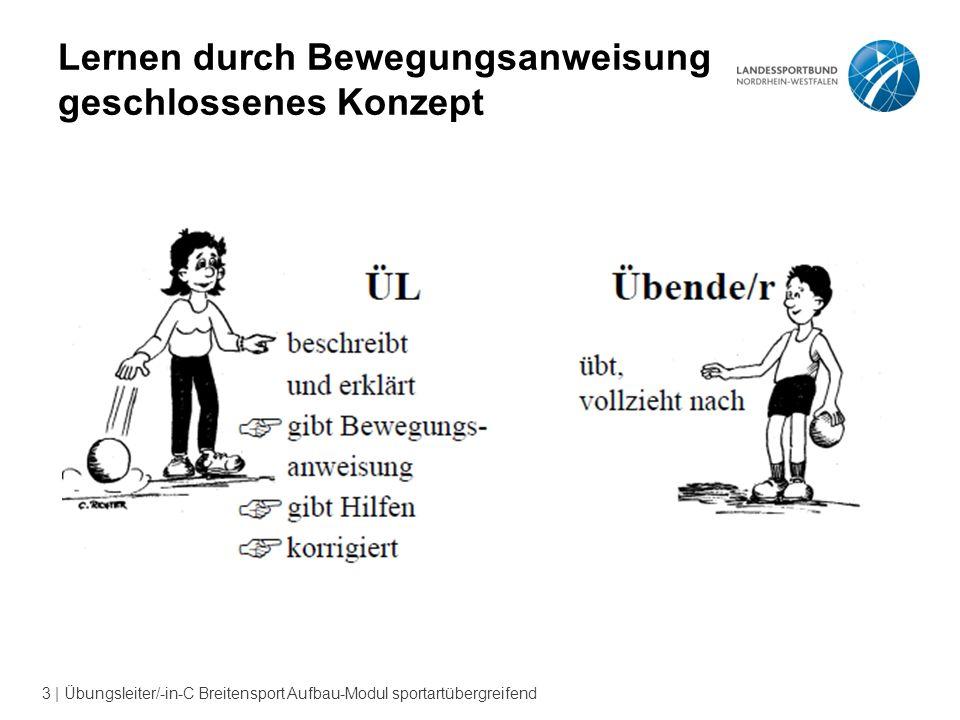 3 | Übungsleiter/-in-C Breitensport Aufbau-Modul sportartübergreifend Lernen durch Bewegungsanweisung geschlossenes Konzept