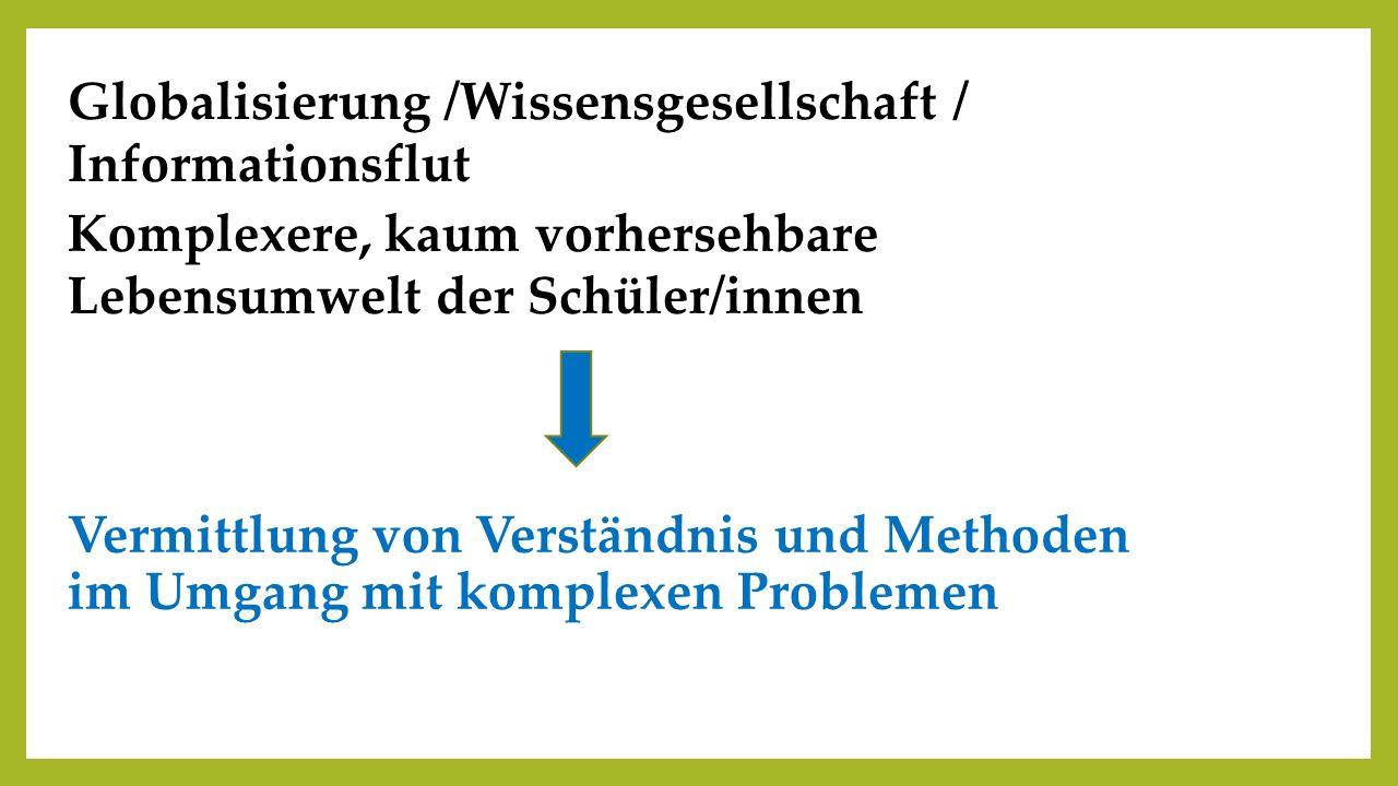 Neue berufliche Qualifikationen, da neue Berufsfelder Vermittlung von Schlüsselkompetenzen und Orientierungswissen (lebenslanges Lernen)