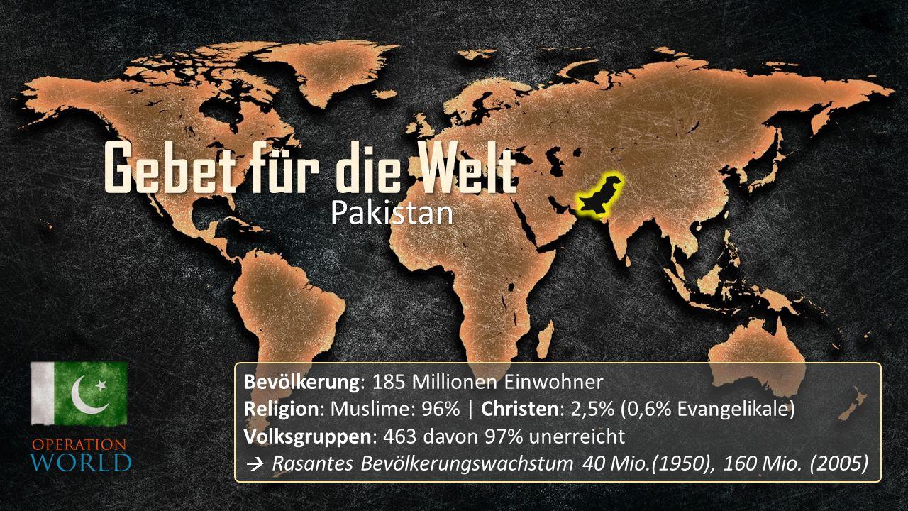 Bevölkerung: 185 Millionen Einwohner Religion: Muslime: 96% | Christen: 2,5% (0,6% Evangelikale) Volksgruppen: 463 davon 97% unerreicht  Rasantes Bev