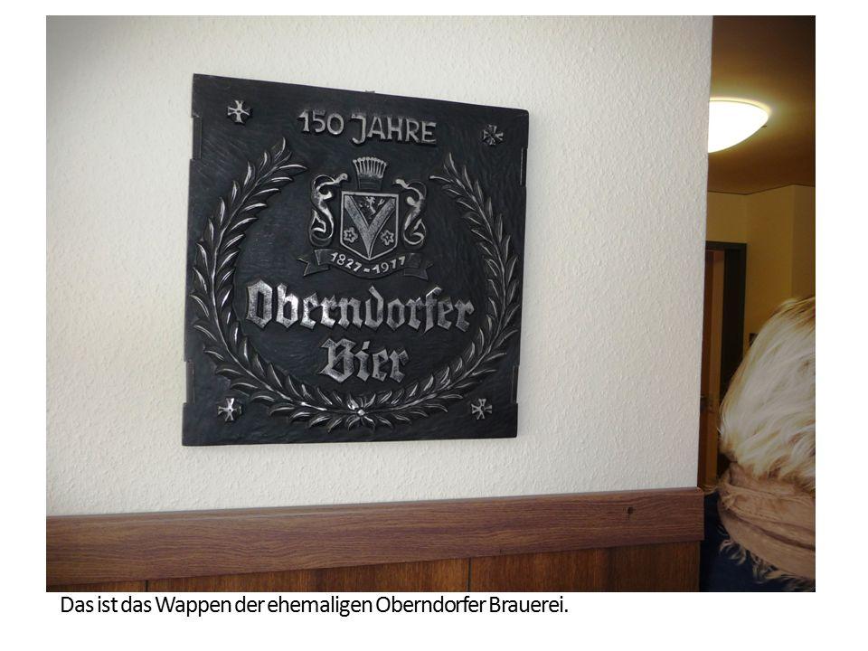 Das ist das Wappen der ehemaligen Oberndorfer Brauerei.