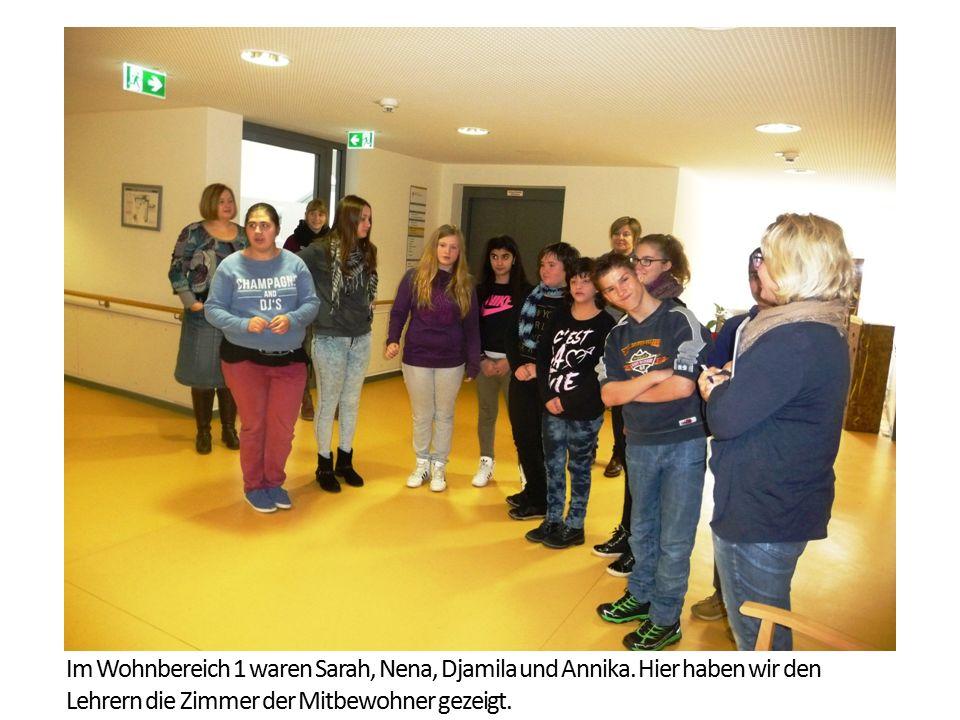 Im Wohnbereich 1 waren Sarah, Nena, Djamila und Annika. Hier haben wir den Lehrern die Zimmer der Mitbewohner gezeigt.