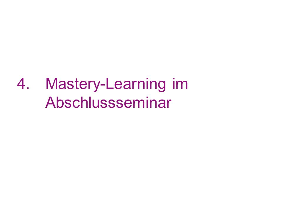 4.Mastery-Learning im Abschlussseminar