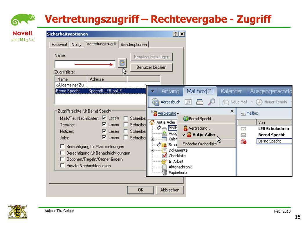 paed M L ® 3.x Feb. 2010 Autor: Th. Geiger 15 Vertretungszugriff – Rechtevergabe - Zugriff