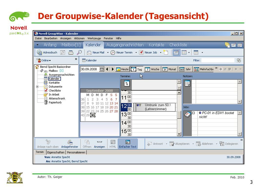 paed M L ® 3.x Feb. 2010 Autor: Th. Geiger 3 Der Groupwise-Kalender (Tagesansicht)
