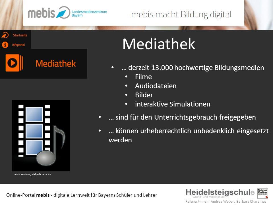 Online-Portal mebis - digitale Lernwelt für Bayerns Schüler und Lehrer Referentinnen: Andrea Weber, Barbara Charames Mediathek … sind für den Unterric
