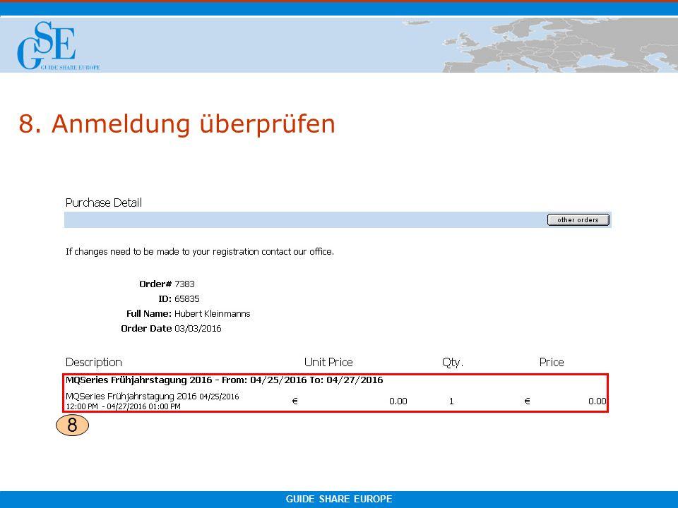 GUIDE SHARE EUROPE 8. Anmeldung überprüfen 8