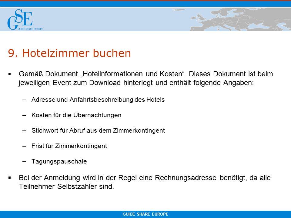 """GUIDE SHARE EUROPE 9. Hotelzimmer buchen  Gemäß Dokument """"Hotelinformationen und Kosten ."""