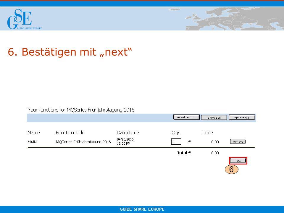 """GUIDE SHARE EUROPE 6. Bestätigen mit """"next 6"""