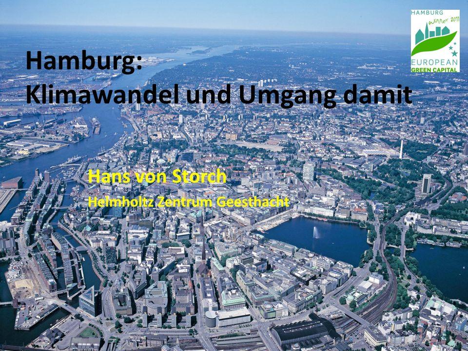 Hamburg: Klimawandel und Umgang damit Hans von Storch Helmholtz Zentrum Geesthacht